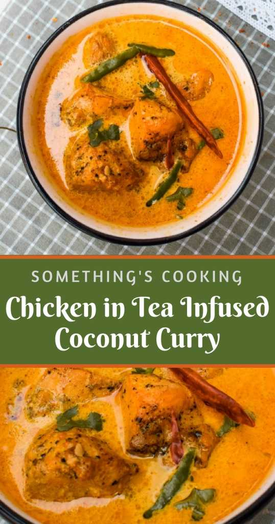 Chicken in Tea Infused Coconut Curry Pinterest tea food recipes somethingiscooking.com