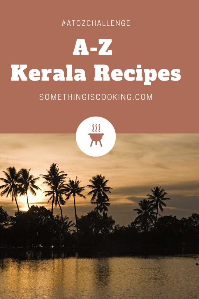 A to Z Kerala Recipes at somethingiscooking.com